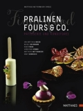 Pralinen, Fours and Co