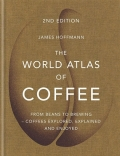 The World Atlas of Coffee / 2nd Edition