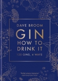 Gin - How to Drink it - 125 gins, 4 ways