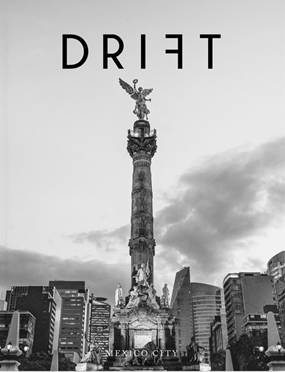 DRIFT / Volume 6 / Mexico City